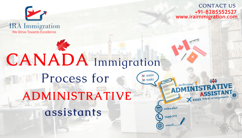 Canada Immigration Process for Administrative assistants